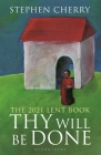 Thy Will Be Done: The 2021 Lent Book Cover Image
