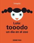 Lola: tooodo un día en el zoo (Primeras travesías) Cover Image