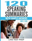 120 Speaking Summaries with Sample Answers Q91-120: 120 Speaking Summaries 30 Day Pack 4 Cover Image