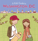 A Kid's Guide to Washington, D.C.: Revised and Updated Edition Cover Image