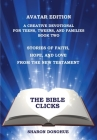 The Bible Clicks, Avatar Edition, A Creative Devotional for Teens, Tweens, and Families, Book Two: Stories of Faith, Hope, and Love from the New Testa Cover Image