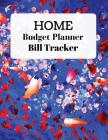 home budget planner and Bill Tracker: With Calendar 2018-2019, income list, Weekly expense tracker, Bill Planner, Financial Planning Journal Expense T Cover Image