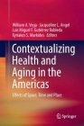 Contextualizing Health and Aging in the Americas: Effects of Space, Time and Place Cover Image