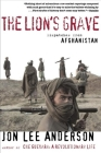 The Lion's Grave: Dispatches from Afghanistan Cover Image