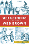 World War II Cartoons of Akron's Web Brown Cover Image
