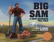 Big Sam: A Rosh Hashanah Tall Tale Cover Image