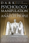 Dark Psychology, Manipulation and How to Analyze People: : How to Influence People, Mind Control, Nlp, Persuasion, Body Language, Understand Human Rel Cover Image