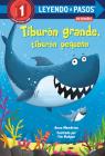 Tiburón grande, tiburón pequeño (Big Shark, Little Shark Spanish Edition) (LEYENDO A PASOS (Step into Reading)) Cover Image