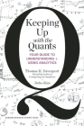 Keeping Up with the Quants: Your Guide to Understanding and Using Analytics Cover Image