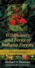 Wildflowers and Ferns of Indiana Forests: A Field Guide (Indiana Natural Science) Cover Image