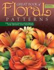 Great Book of Floral Patterns, Third Edition, Revised and Expanded: The Ultimate Design Sourcebook for Artists and Crafters Cover Image