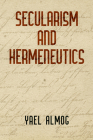 Secularism and Hermeneutics (Intellectual History of the Modern Age) Cover Image