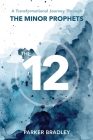 The Twelve: A Transformational Journey Through The Minor Prophets Cover Image