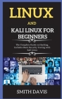Linux and Kali Linux for Beginners: The Complete Guide on Hacking. Includes Basic Security Testing with Kali Linux Cover Image