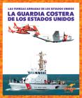 La Guardia Costera de Los Estados Unidos (U.S. Coast Guard) (Fuerzas Armadas de Los Estados Unidos (U.S. Armed Forces)) Cover Image