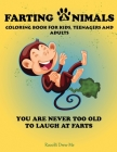 Farting Animals: Funny Coloring Book for Kids, Teenagers and Adults -- You Are Never Too Old To Laugh At Farts Cover Image