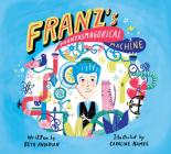 Franz's Phantasmagorical Machine Cover Image