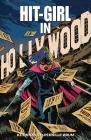 Hit-Girl Volume 4: The Golden Rage of Hollywood Cover Image