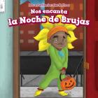 Nos Encanta La Noche de Brujas (We Love Halloween!) Cover Image