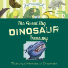 The Great Big Dinosaur Treasury: Tales of Adventure and Discovery Cover Image
