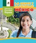 La Gente y La Cultura de Mexico (the People and Culture of Mexico) (Celebremos La Diversidad Hispana (Celebrating Hispanic Diver) Cover Image