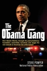 The Obama Gang: How Barack Obama, through his post-presidency foundation, assembled, launched, and wages the new assault on American law enforcement Cover Image