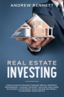 Real Estate Investing: Create Passive Income through Rental Property Management. Choose the Right Location and Learn Successful Strategies to Cover Image