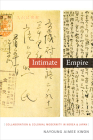 Intimate Empire: Collaboration and Colonial Modernity in Korea and Japan Cover Image