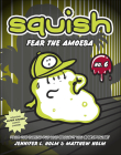 Fear the Amoeba (Squish #6) Cover Image
