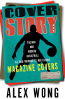Cover Story: The NBA and Modern Basketball as Told through Its Most Iconic Magazine Covers Cover Image