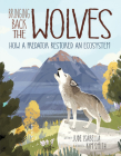 Bringing Back the Wolves: How a Predator Restored an Ecosystem Cover Image