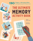 The Ultimate Memory Activity Book: 130 Puzzles and Recreational Ideas for People Living with Memory Loss Cover Image