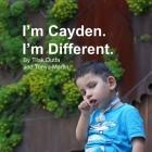 I'm Cayden. I'm Different. Cover Image