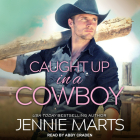 Caught Up in a Cowboy (Cowboys of Creedence #1) Cover Image