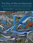 The Rise of Marine Mammals: 50 Million Years of Evolution Cover Image
