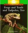 Frogs and Toads and Tadpoles, Too (Rookie Read-About Science: Animals) Cover Image