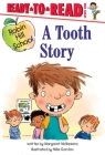 A Tooth Story: Ready-to-Read Level 1 (Robin Hill School) Cover Image
