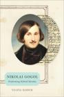 Nikolai Gogol: Performing Hybrid Identity Cover Image