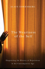 The Weariness of the Self: Diagnosing the History of Depression in the Contemporary Age Cover Image
