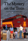 The Mystery on the Train (The Boxcar Children Mysteries #51) Cover Image