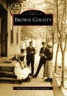 Brown County (Images of America (Arcadia Publishing)) Cover Image
