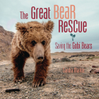 The Great Bear Rescue: Saving the Gobi Bears Cover Image