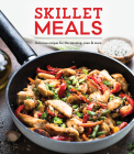 Skillet Meals: Delicious Recipes for the Stovetop, Oven & More Cover Image