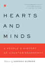 Hearts and Minds: A People's History of Counterinsurgency (New Press People's History) Cover Image