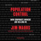 Population Control Lib/E: How Corporate Owners Are Killing Us Cover Image