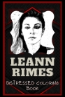 LeAnn Rimes Distressed Coloring Book: Artistic Adult Coloring Book Cover Image