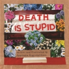 Death Is Stupid (Ordinary Terrible Things) Cover Image