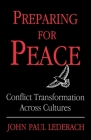 Preparing for Peace: Conflict Transformation Across Cultures (Syracuse Studies on Peace and Conflict Resolution) Cover Image