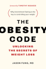 The Obesity Code: Unlocking the Secrets of Weight Loss Cover Image