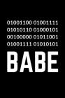 Babe: LOVE YOU BABE say it in Binary Code Dot Grid Composition Notebook Funny Gift for Programmer Cover Image